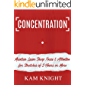 Concentration: Maintain Laser Sharp Focus and Attention for Stretches of 5 Hours or More (Mental Performance Book 4)