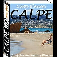 Costa Blanca: Calpe (200 images) (English Edition)