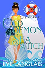 Old Demon and the Sea Witch: A Hell Cruise Adventure (Welcome to Hell Book 10) Kindle Edition