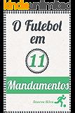 O Futebol Em 11 Mandamentos