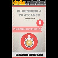 El running a tu alcance. Primera parte: Preparación previa