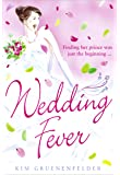 Wedding Fever. by Kim Gruenenfelder