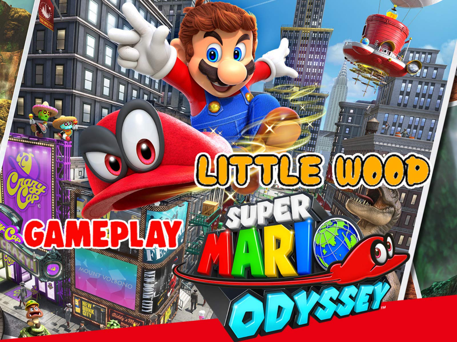 Watch Clip Super Mario Odyssey Gameplay Little Wood