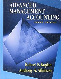 advanced management accounting 3rd edition robert kaplan anthony rh amazon com