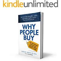 Why People Buy: The Real Reason Features and Benefits Selling DOESN'T WORK (English Edition)