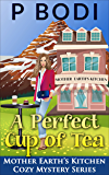 A Perfect Cup Of Tea: Mother Earth's Kitchen Cozy Mystery Series (English Edition)