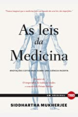 As leis da medicina: Anotações cotidianas sobre uma ciência incerta (Ted Books) (Portuguese Edition) Kindle Edition