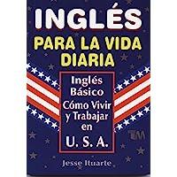 Ingles Para La Vida Diaria (Spanish Edition)