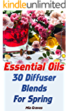 Essential Oils: 30 Diffuser Blends For Spring