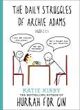 Hurrah for Gin: The Daily Struggles of Archie Adams (Aged 2 ¼): The perfect gift for mums (English Edition)
