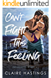 Can't Fight This Feeling (Indigo Royal Resort Book 1)