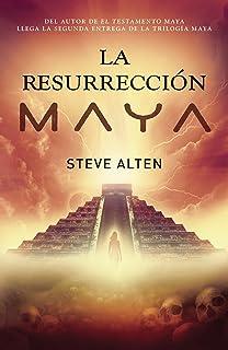 La resurrección maya (Spanish Edition)