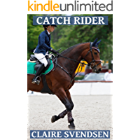 Catch Rider (Show Jumping Dreams ~ Book 28)