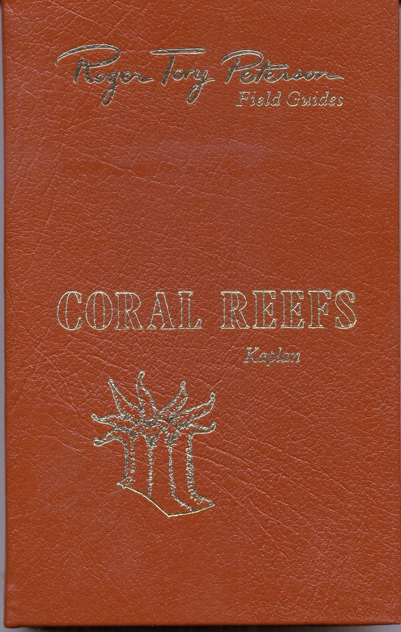 Coral Reefs: A Guide to Common Invertebrates & Fishes of Bermuda, the Bahamas, Southern Florida, The West Indies, and the Caribbean;  Roger Tory Peterson Field Guides, Fiftieth Anniversary Edition