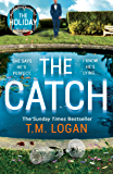The Catch: The perfect escapist thriller from the author of The Holiday, Sunday Times bestseller and Richard & Judy pick…