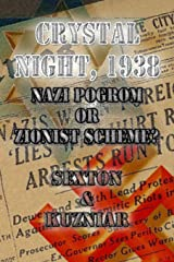 Crystal Night, 1938: Nazi Pogrom or Zionist Scheme?: An Investigative Analysis (Powerwolf Publications) (Volume 14) Paperback