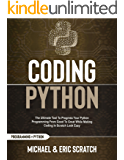 Coding Python : The Ultimate Tool To Progress Your Python Programming From Good To Great While Making Coding In Scratch…