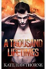 A Thousand Lifetimes Kindle Edition