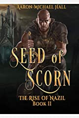 Seed of Scorn: Gritty Epic Fantasy (The Rise of Nazil Book 2) Kindle Edition