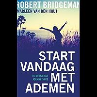Start vandaag met ademen: de Bridgeman Ademmethode