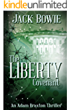 The Liberty Covenant (An Adam Braxton Thriller Book 2)