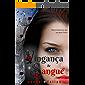 Vingança de Sangue (Série Vampiros, Amores & Renúncias  Livro 2)