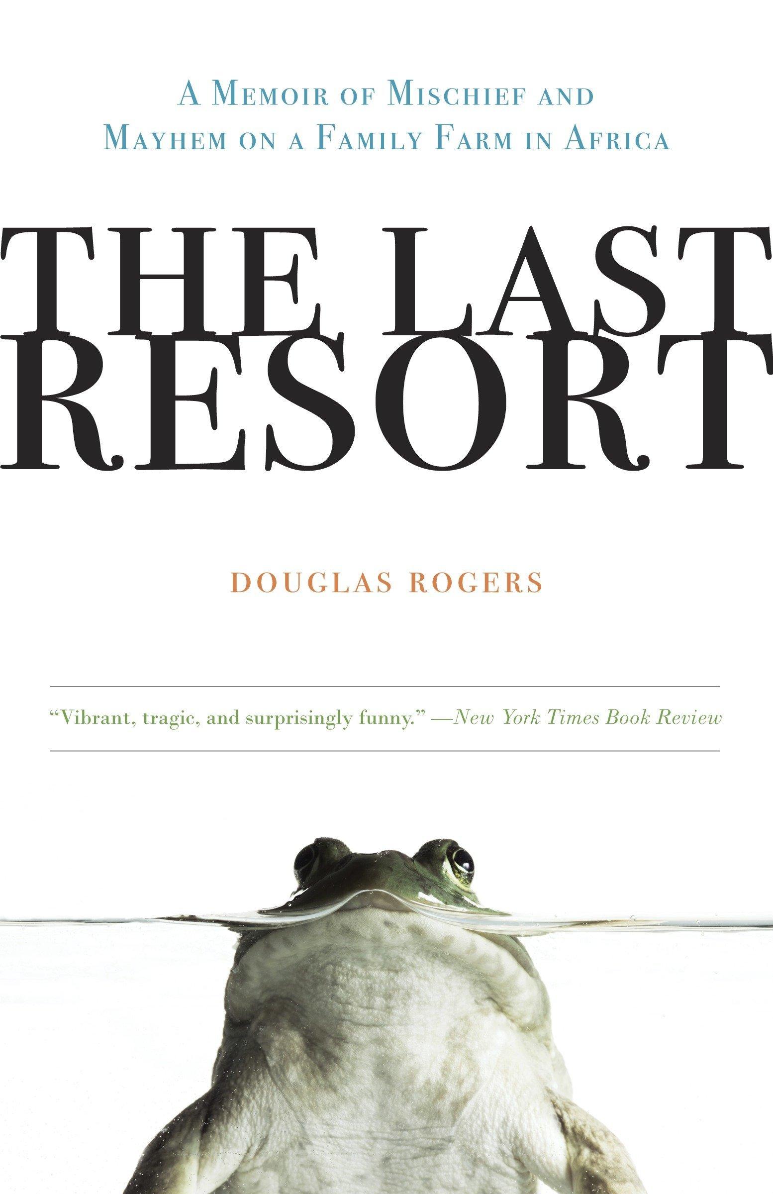 The Last Resort: A Memoir of Mischief and Mayhem on