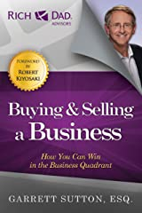 Buying and Selling a Business: How You Can Win in the Business Quadrant Kindle Edition