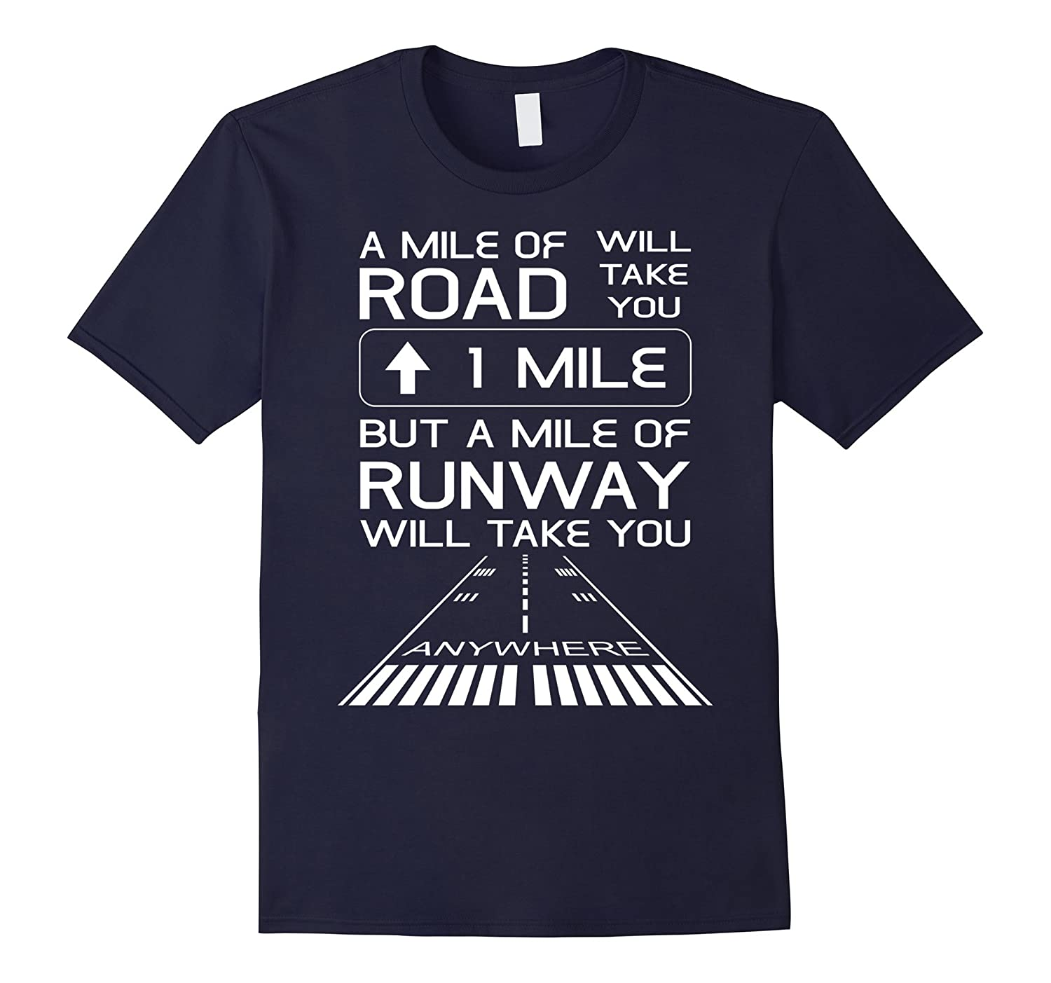 A Mile Of Road Will Take You 1 Mile Runway Anywhere TShirt-TH