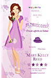 My Romantic Comedy: Once Upon a Time Book 1 (A delicious romantic comedy)