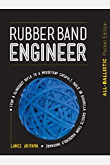 Rubber Band Engineer: All-Ballistic Pocket Edition:From a Slingshot Rifle to a Mousetrap Catapult, Build 10 Guerrilla Gadgets from Household Hardware Kindle Edition
