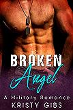 Broken Angel: A Military Romance