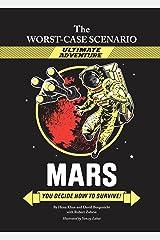 The Worst-Case Scenario Ultimate Adventure Novel: Mars Kindle Edition
