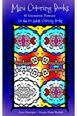 Mini Coloring Books: 45 Geometric Patterns (On the Go Adult Coloring Books) (Volume 4)