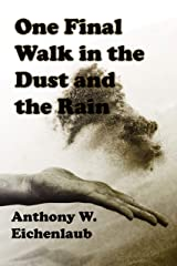 One Final Walk in the Dust and the Rain: A Short Story Kindle Edition