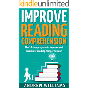 Improve Reading Comprehension: The 10 step program to improve and accelerate reading comprehension (Improve your…
