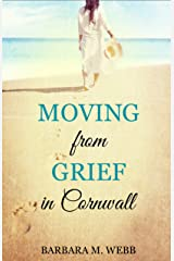 Moving from Grief in Cornwall (Memoir Book 1) Kindle Edition