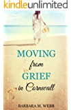 Moving from Grief in Cornwall (Giving Voice to the Heart Book 1)