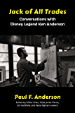 Jack of All Trades: Conversations with Disney Legend Ken Anderson