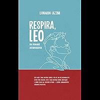 Respira, Leo: Um romance autobiográfico (Portuguese Edition) book cover