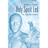 Holy Spirit Led: My Steps Are Ordered (English Edition)