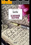 Le affinità elettive: Ediz. integrale (Grandi Classici)