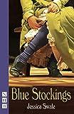 Blue Stockings (NHB Modern Plays)