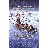 Alaska Secrets (Love Inspired Suspense)