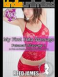 My First Futa Massage (Futanari Massage 1): (A Futa-on-Female, Sensual Massage Erotica)