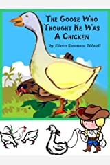 The Goose Who Thought He Was A Chicken Kindle Edition