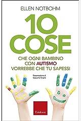 10 cose che ogni bambino con autismo vorrebbe che tu sapessi (Italian Edition) Kindle Edition