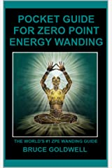 Pocket Guide for Zero Point Energy Wanding: The World's #1 ZPE Wanding Guide Kindle Edition