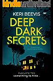Deep Dark Secrets: a must-read psychological thriller