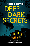 Deep Dark Secrets: a must-read psychological thriller (English Edition)